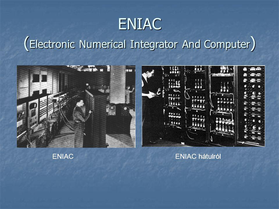 ENIAC ( Electronic Numerical Integrator And Computer ) ENIACENIAC hátulról