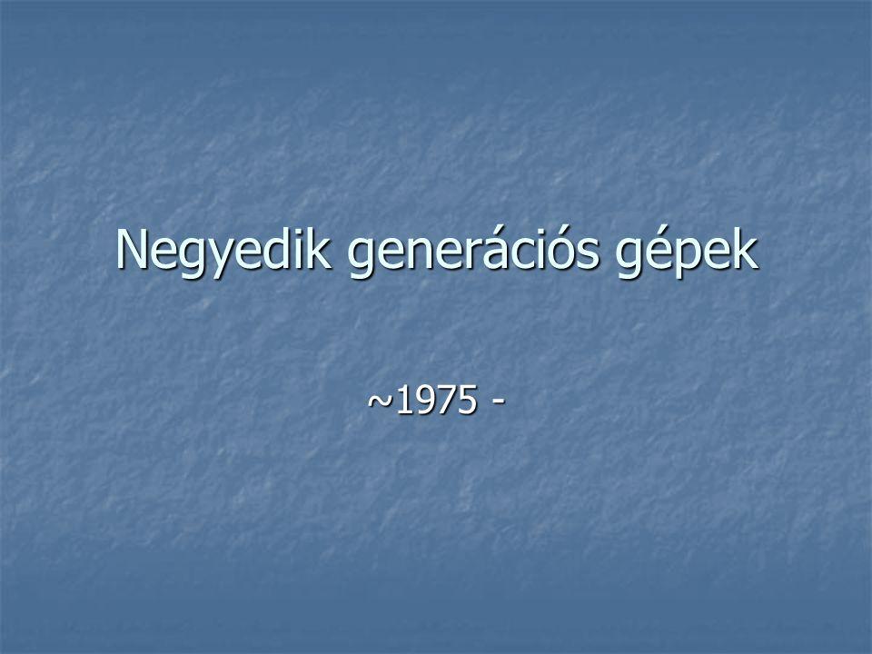 Negyedik generációs gépek ~1975 -