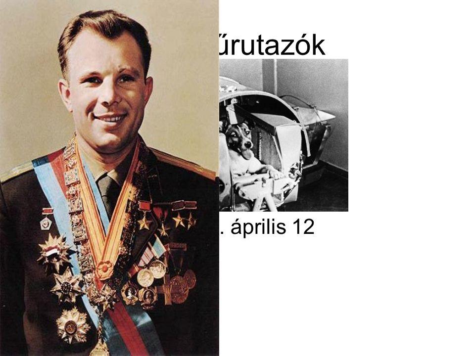 Első űrutazók •Jurij Gagarin 1961. április 12