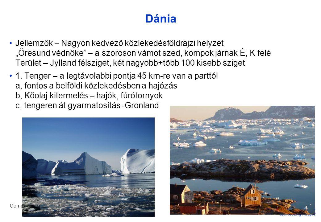 """Company Confidential Dánia •Jellemzők – Nagyon kedvező közlekedésföldrajzi helyzet """"Öresund védnöke – a szoroson vámot szed, kompok járnak É, K felé Terület – Jylland félsziget, két nagyobb+több 100 kisebb sziget •1."""
