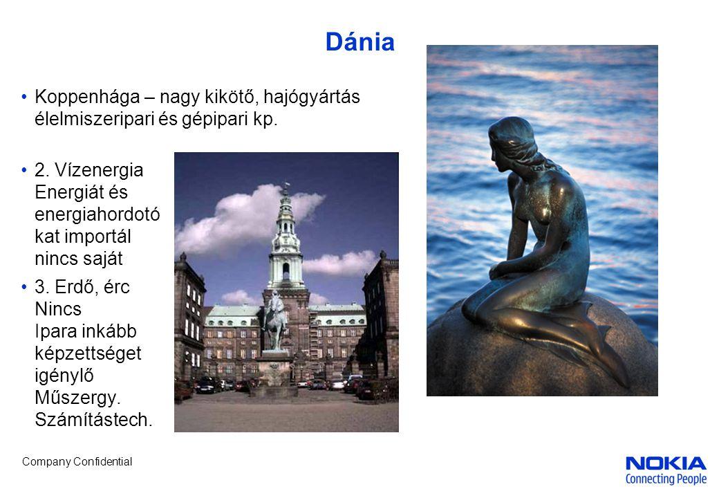 Company Confidential Dánia •Koppenhága – nagy kikötő, hajógyártás élelmiszeripari és gépipari kp. •2. Vízenergia Energiát és energiahordotó kat import