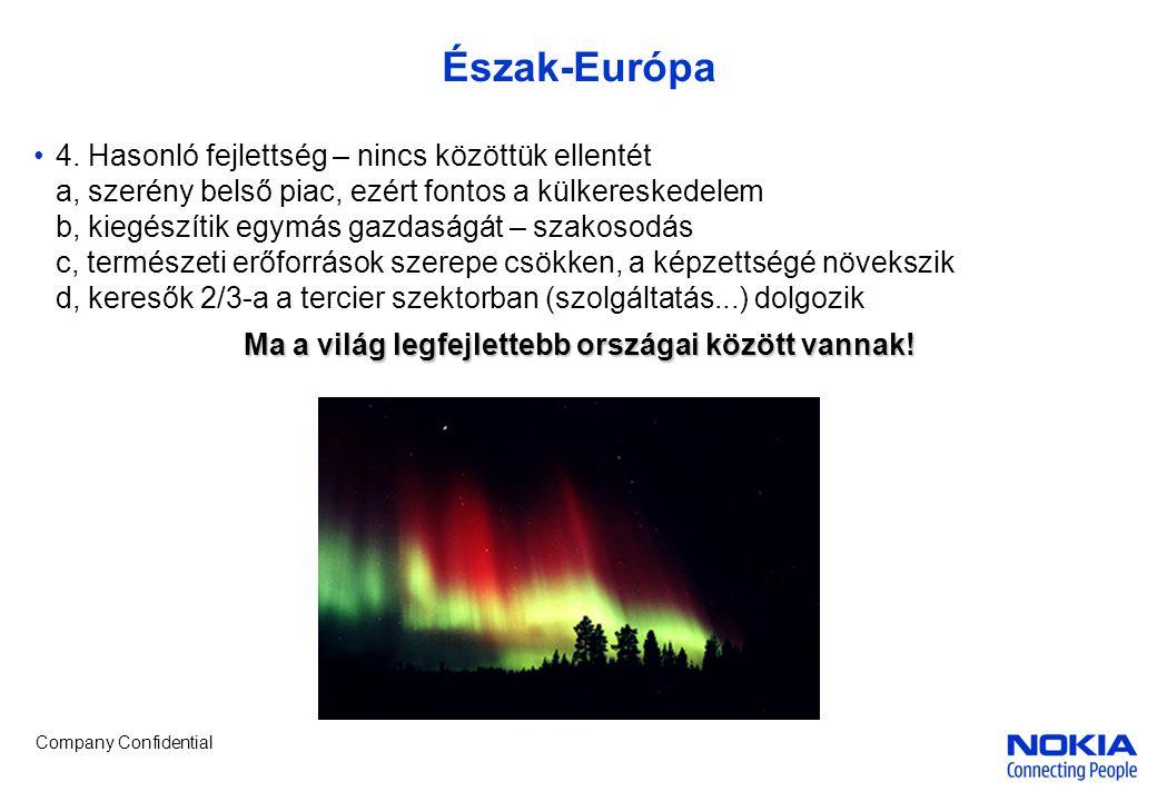 Company Confidential Észak-Európa •4.