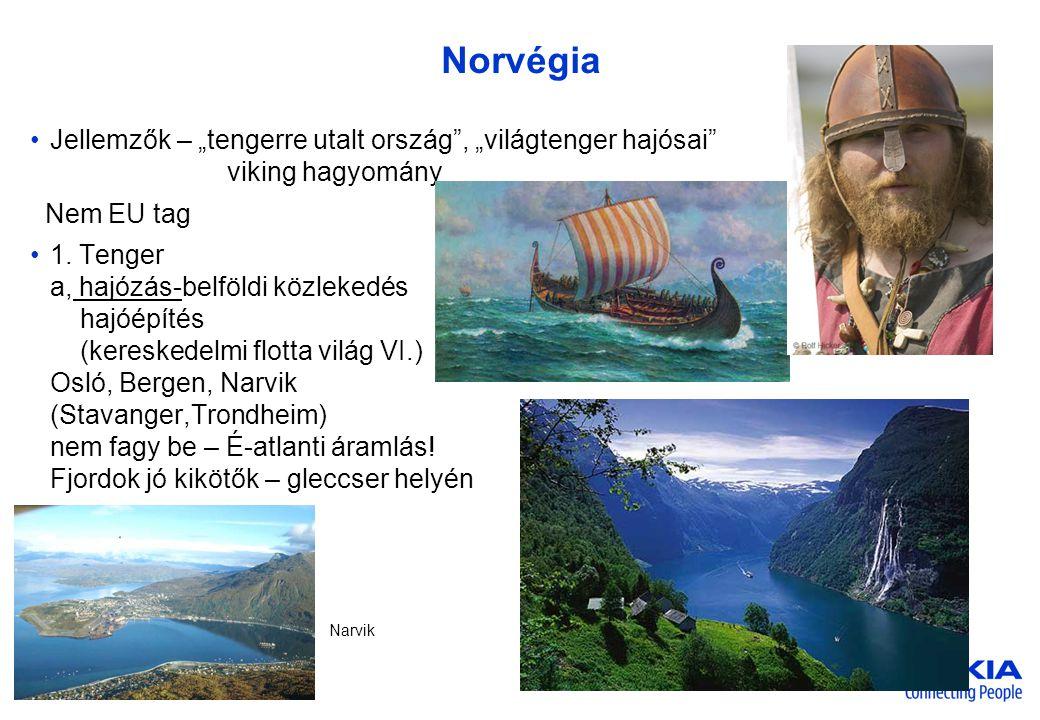 """Company Confidential Norvégia •Jellemzők – """"tengerre utalt ország"""", """"világtenger hajósai"""" viking hagyomány Nem EU tag •1. Tenger a, hajózás-belföldi k"""