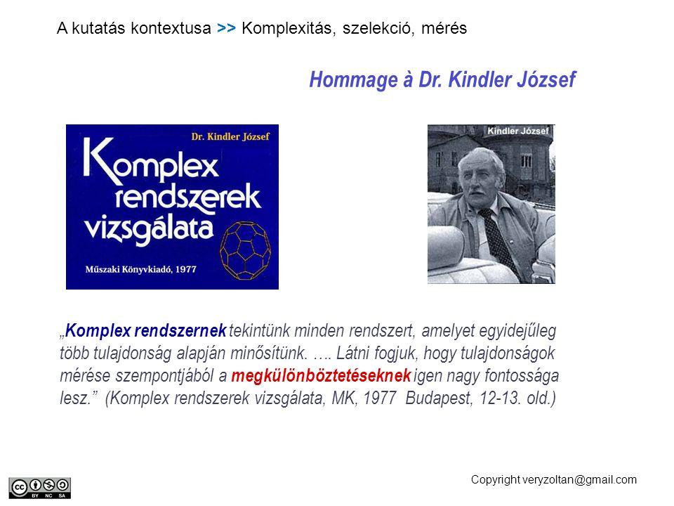 """Copyright veryzoltan@gmail.com Hommage à Dr. Kindler József """" Komplex rendszernek tekintünk minden rendszert, amelyet egyidejűleg több tulajdonság ala"""