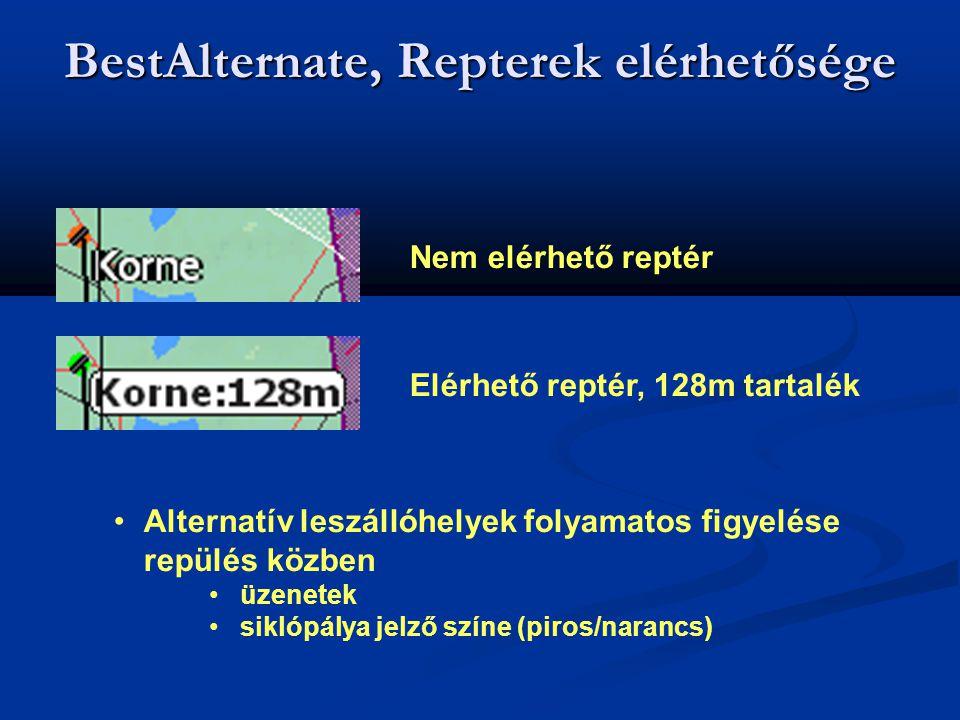 BestAlternate, Repterek elérhetősége Nem elérhető reptér Elérhető reptér, 128m tartalék •Alternatív leszállóhelyek folyamatos figyelése repülés közben