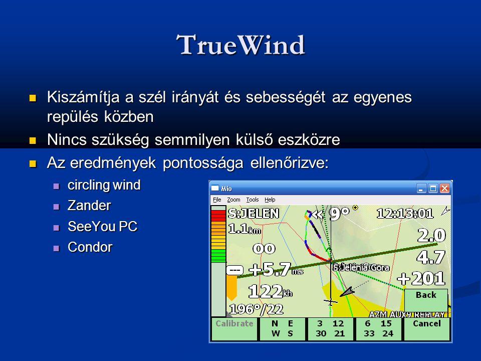 TrueWind  Kiszámítja a szél irányát és sebességét az egyenes repülés közben  Nincs szükség semmilyen külső eszközre  Az eredmények pontossága ellen
