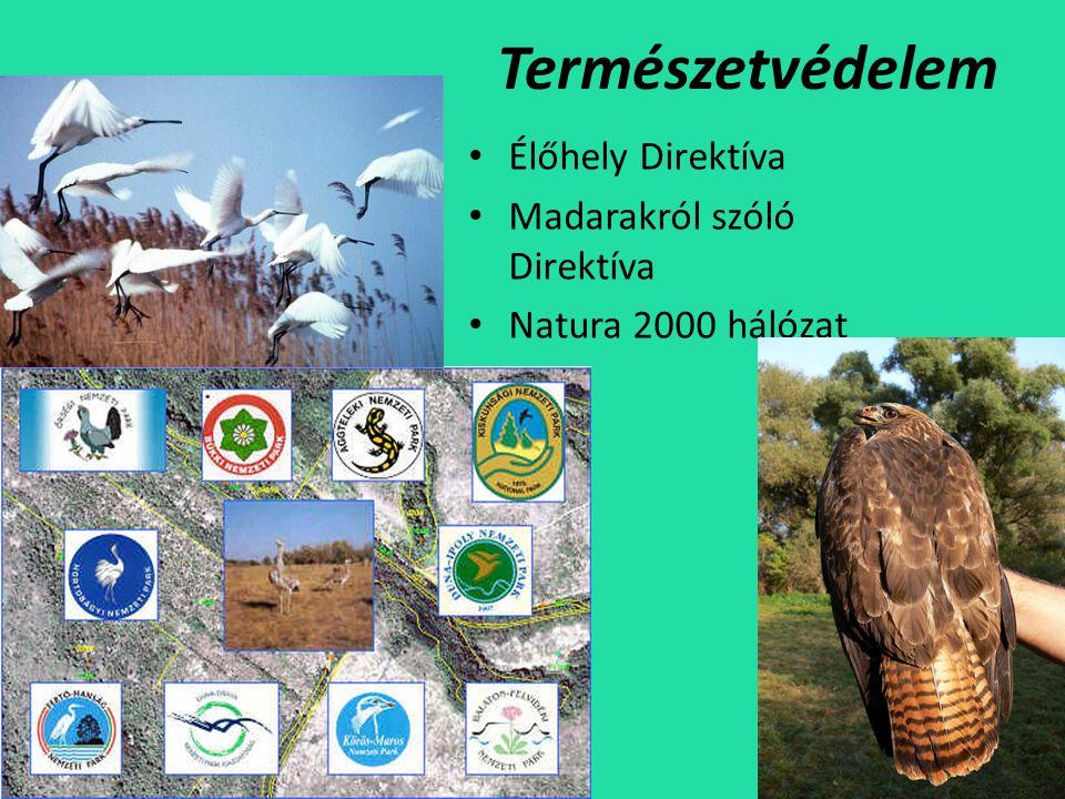 Természetvédelem • Élőhely Direktíva • Madarakról szóló Direktíva • Natura 2000 hálózat