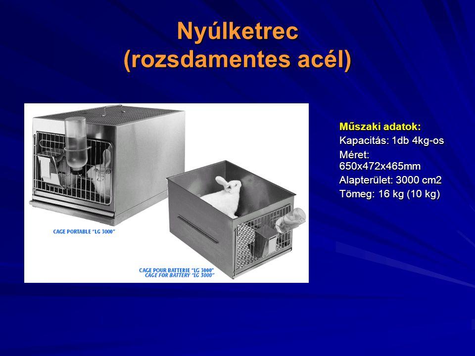 Nyúlketrec (rozsdamentes acél) Műszaki adatok: Kapacitás: 1db 4kg-os Méret: 650x472x465mm Alapterület: 3000 cm2 Tömeg: 16 kg (10 kg)