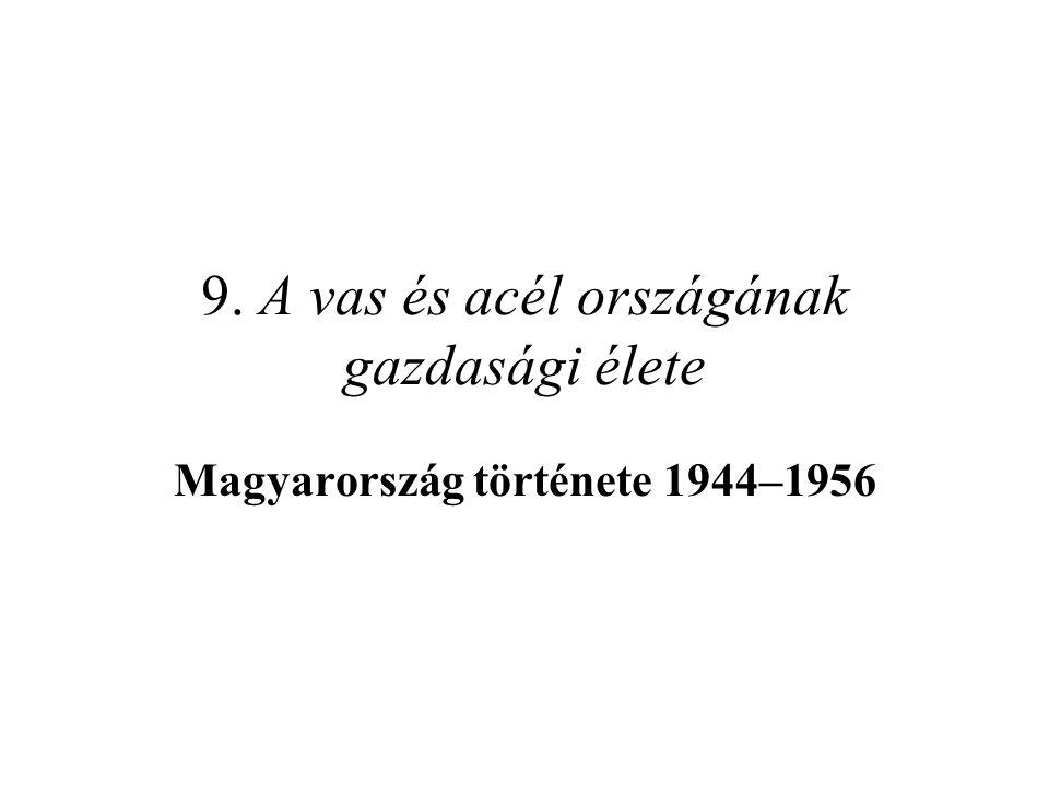 A magyar gazdaság fejlesztési céljai •1948–49-ben a következő feltételek álltak fenn: –Mo.