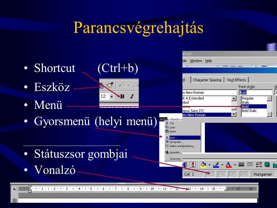 File-kezelés •1 dokumentum= 1 file (*.doc) •Több dokumentum lehet nyitva •1 aktív doc.