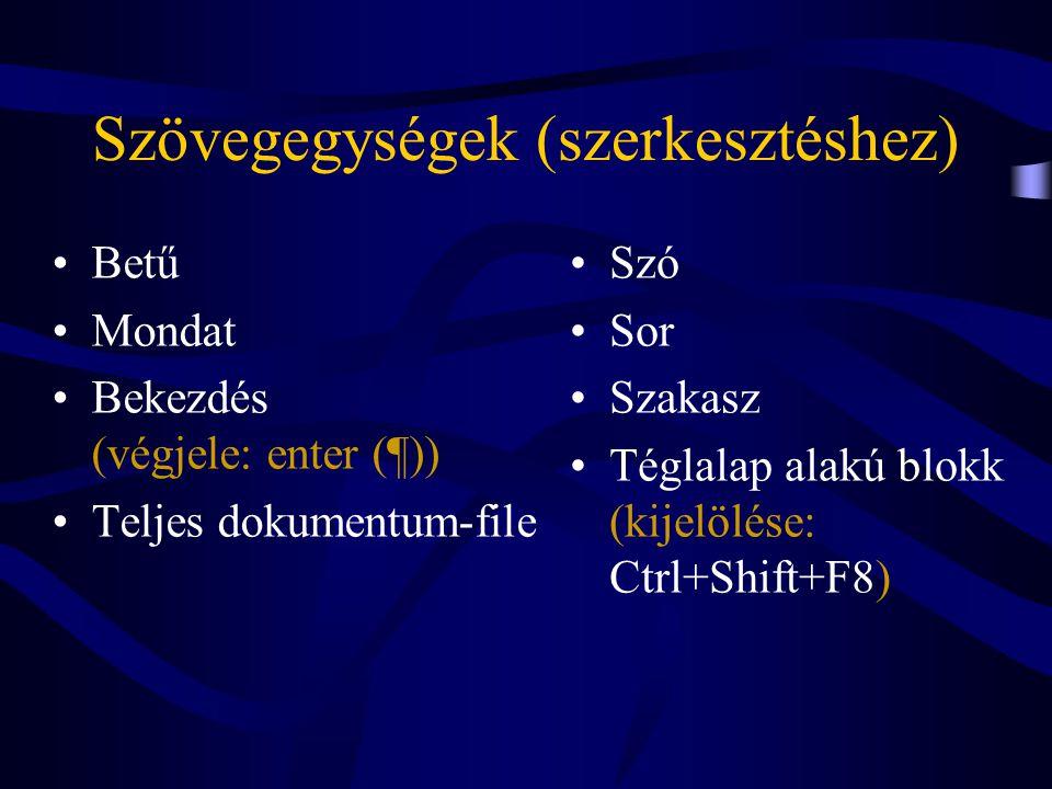 Tevékenységek I •Pozicionálás •Javítás •Dokumentumrészlet kijelölése –Többszörös click –Kijelölősáv •Törlés (Delete) •Spec.