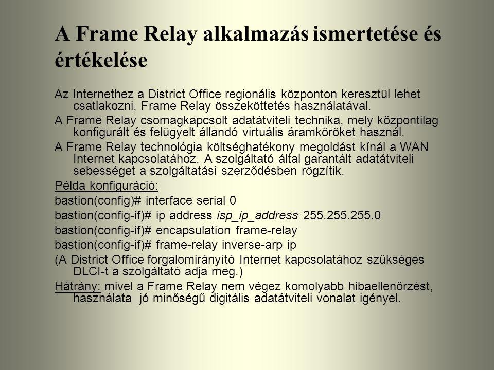 A Frame Relay alkalmazás ismertetése és értékelése Az Internethez a District Office regionális központon keresztül lehet csatlakozni, Frame Relay össz