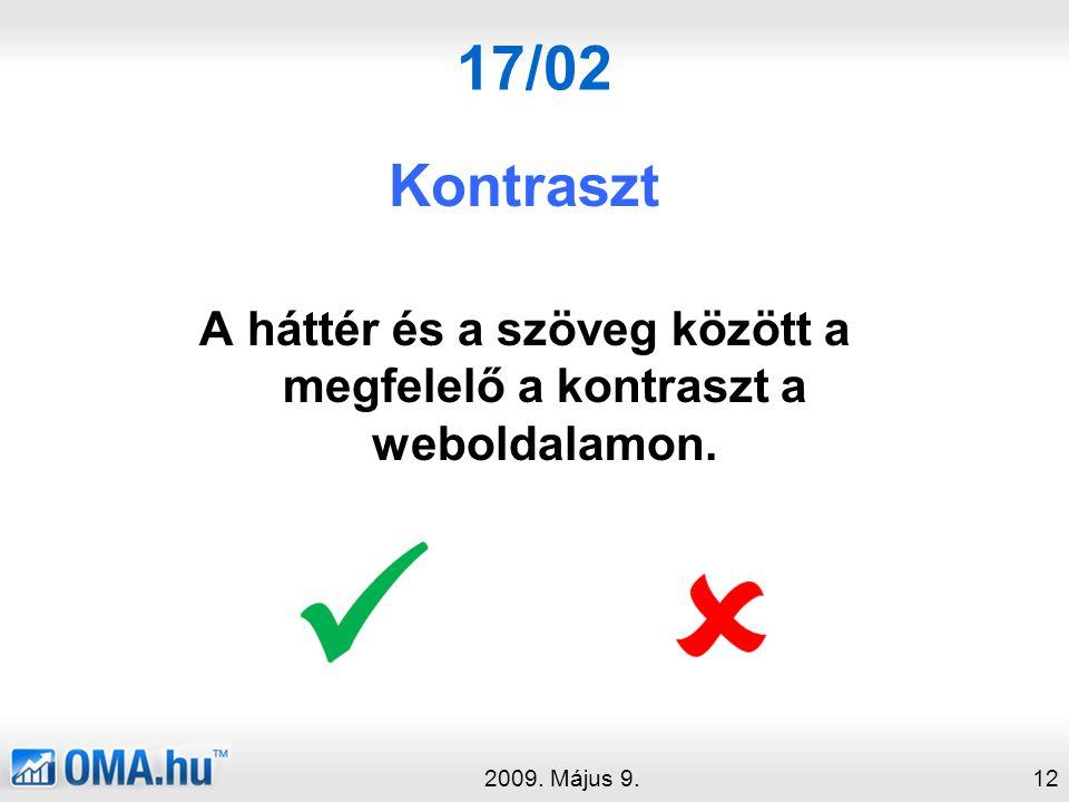 17/02 Kontraszt A háttér és a szöveg között a megfelelő a kontraszt a weboldalamon.
