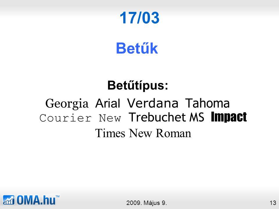 17/03 Betűtípus: Georgia Arial Verdana Tahoma Courier New Trebuchet MS Impact Times New Roman 2009.