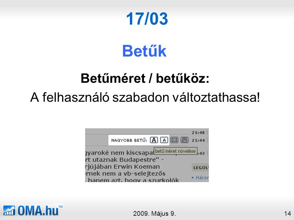 17/03 Betűk 2009. Május 9.14 Betűméret / betűköz: A felhasználó szabadon változtathassa!