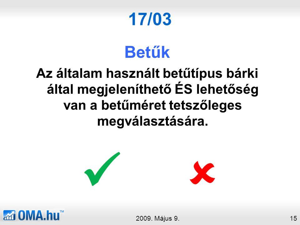 17/03 Betűk Az általam használt betűtípus bárki által megjeleníthető ÉS lehetőség van a betűméret tetszőleges megválasztására.