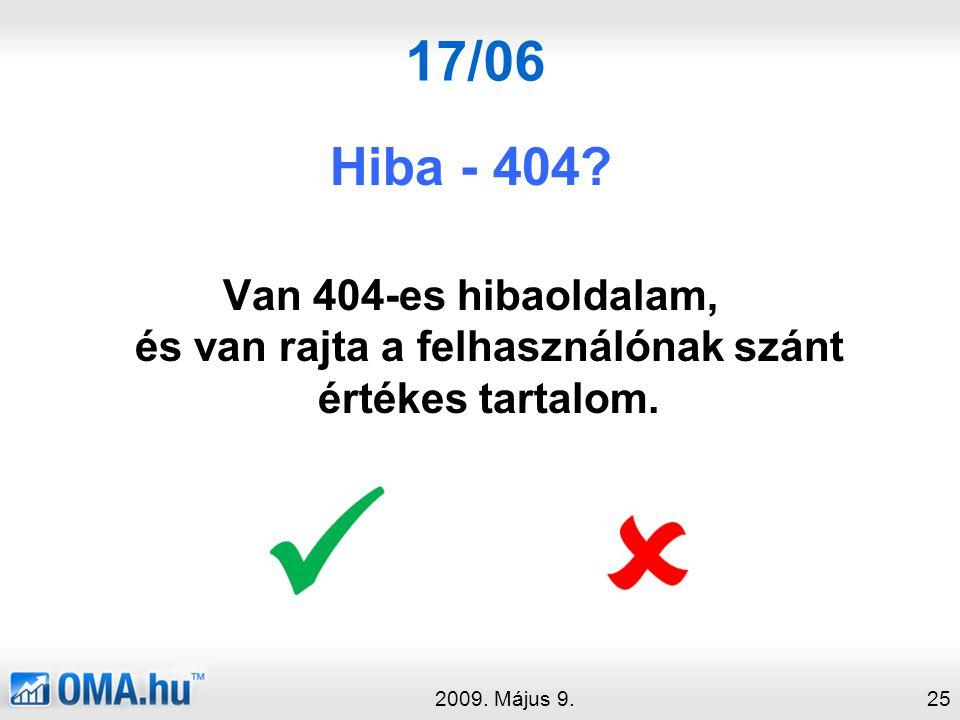 17/06 Hiba - 404.Van 404-es hibaoldalam, és van rajta a felhasználónak szánt értékes tartalom.