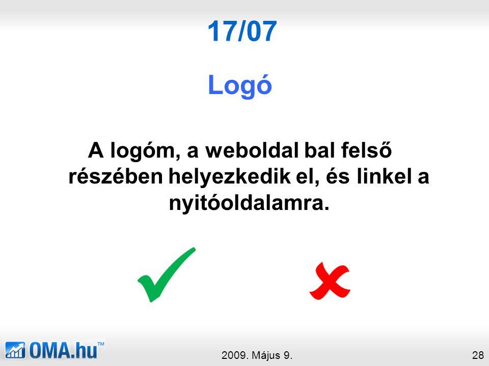 17/07 Logó A logóm, a weboldal bal felső részében helyezkedik el, és linkel a nyitóoldalamra.
