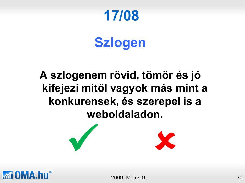 17/08 Szlogen A szlogenem rövid, tömör és jó kifejezi mitől vagyok más mint a konkurensek, és szerepel is a weboldaladon.