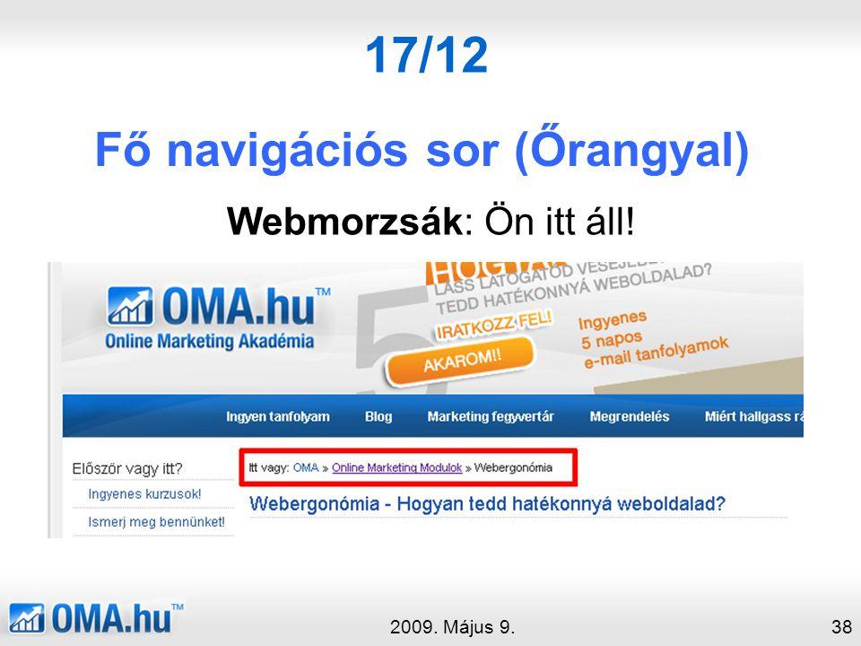 17/12 Fő navigációs sor (Őrangyal) 2009. Május 9.38 Webmorzsák: Ön itt áll!