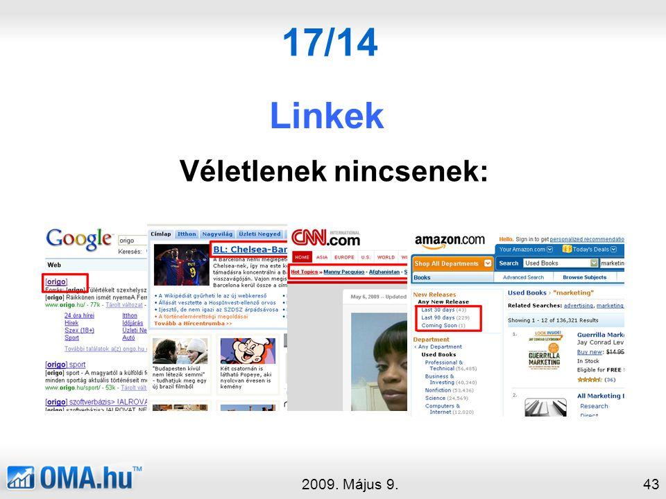 17/14 Linkek 2009. Május 9.43 Véletlenek nincsenek: