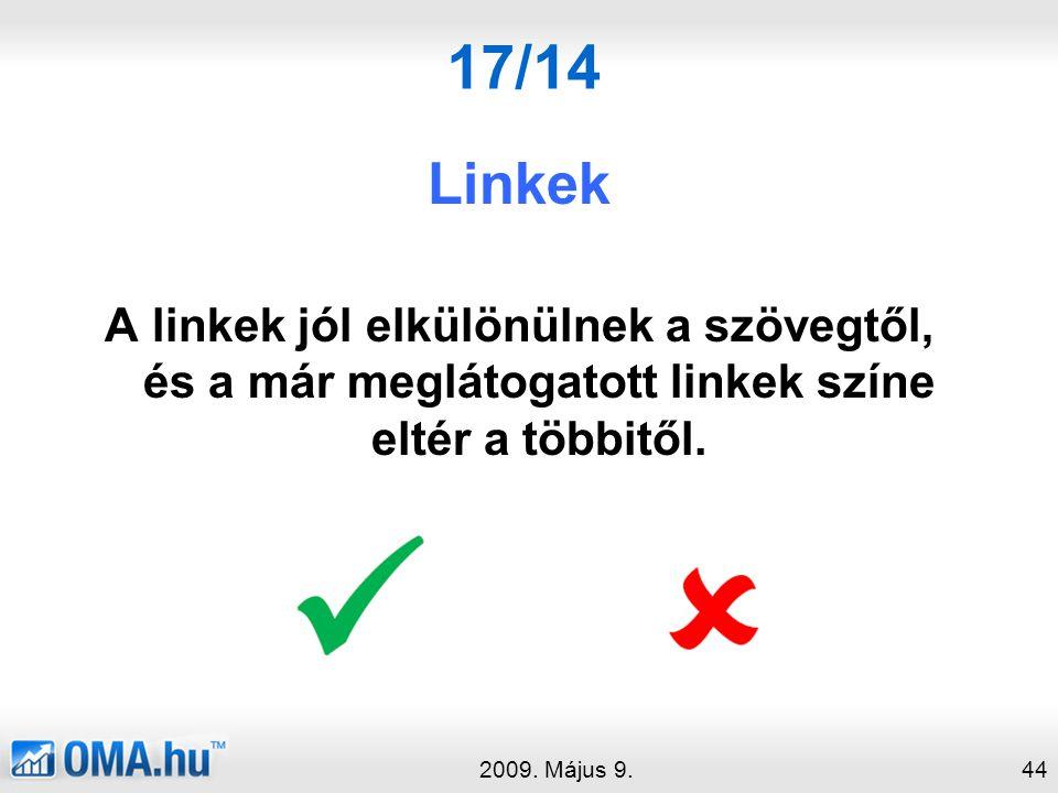 17/14 Linkek A linkek jól elkülönülnek a szövegtől, és a már meglátogatott linkek színe eltér a többitől.