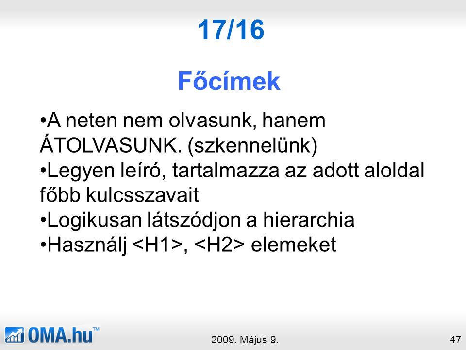 17/16 Főcímek 2009.Május 9.47 •A neten nem olvasunk, hanem ÁTOLVASUNK.