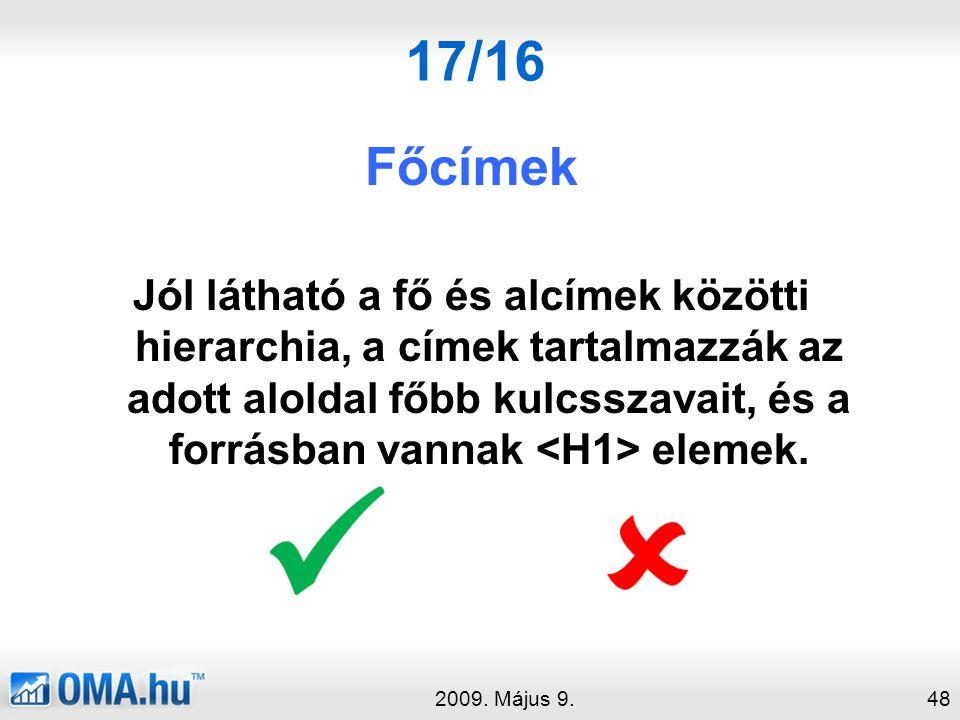 17/16 Főcímek Jól látható a fő és alcímek közötti hierarchia, a címek tartalmazzák az adott aloldal főbb kulcsszavait, és a forrásban vannak elemek.