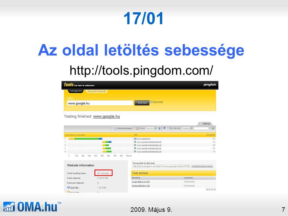 17/01 Az oldal letöltés sebessége http://tools.pingdom.com/ 2009. Május 9.7
