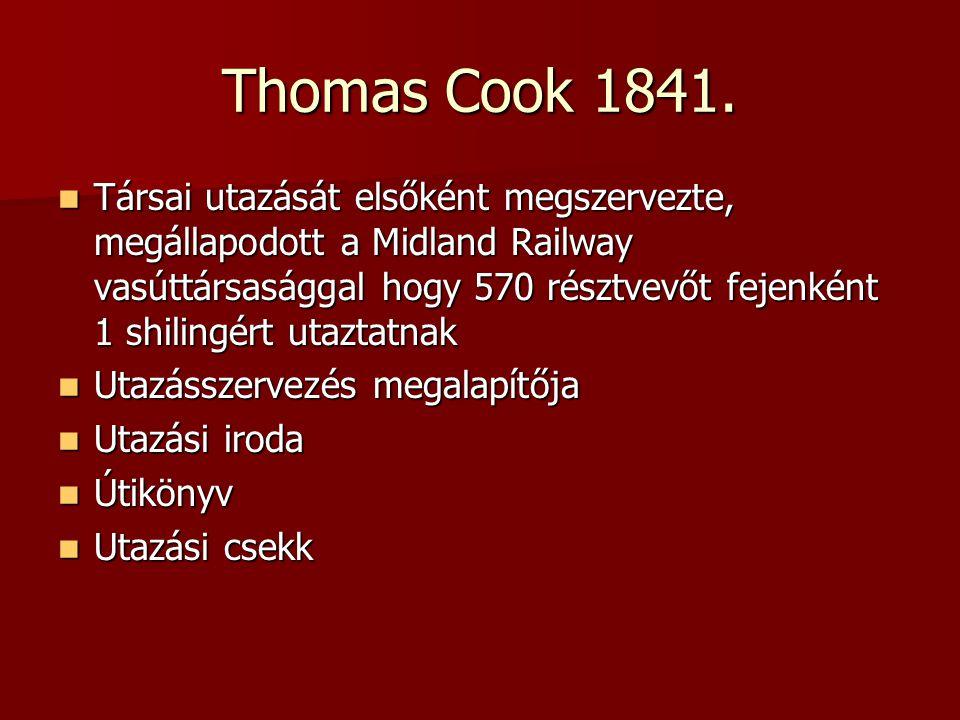 Thomas Cook 1841.  Társai utazását elsőként megszervezte, megállapodott a Midland Railway vasúttársasággal hogy 570 résztvevőt fejenként 1 shilingért