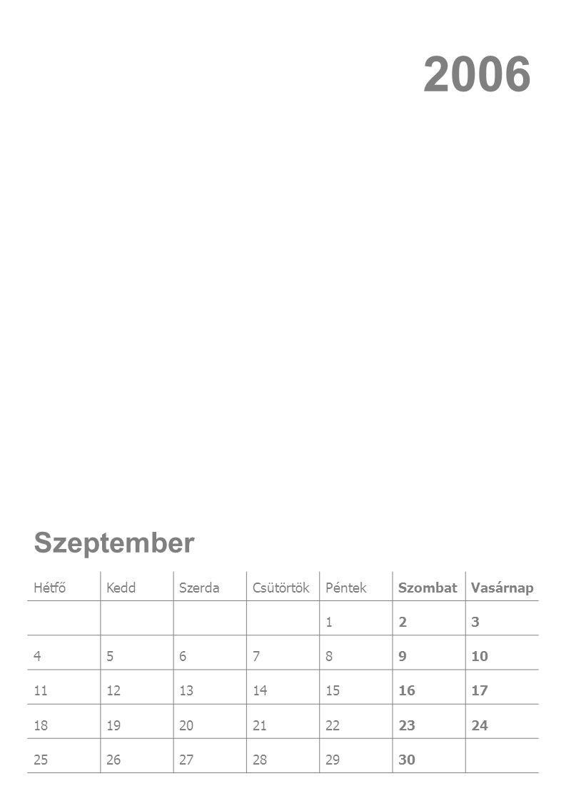 HétfőKeddSzerdaCsütörtökPéntekSzombatVasárnap 1 2345678 9101112131415 16171819202122 23242526272829 3031 Október 2006