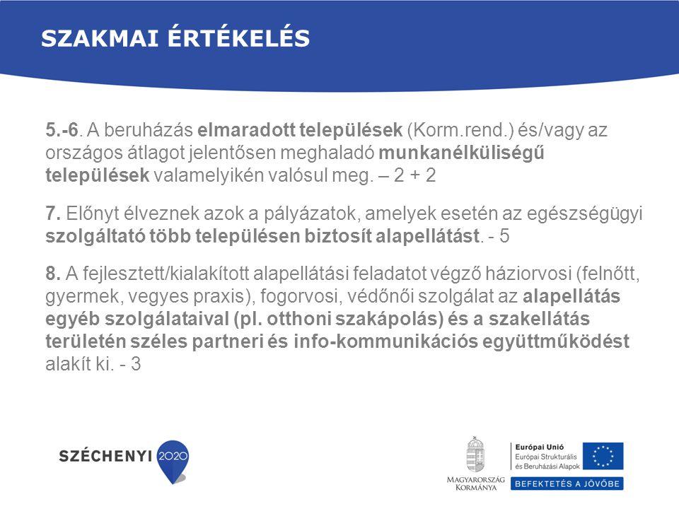 SZAKMAI ÉRTÉKELÉS 5.-6. A beruházás elmaradott települések (Korm.rend.) és/vagy az országos átlagot jelentősen meghaladó munkanélküliségű települések