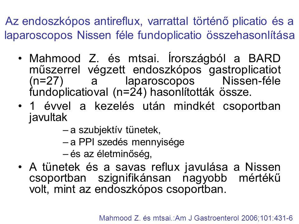 •Mahmood Z. és mtsai. Írországból a BARD műszerrel végzett endoszkópos gastroplicatiot (n=27) a laparoscopos Nissen-féle fundoplicatioval (n=24) hason