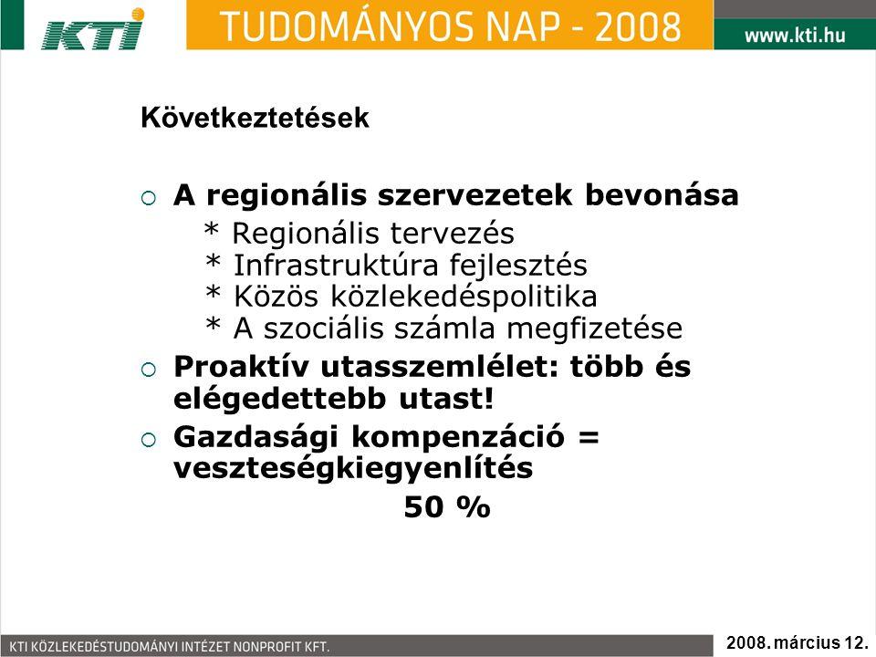 Következtetések  A regionális szervezetek bevonása * Regionális tervezés * Infrastruktúra fejlesztés * Közös közlekedéspolitika * A szociális számla