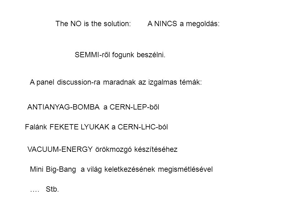 The NO is the solution: A NINCS a megoldás: SEMMI-ről fogunk beszélni.