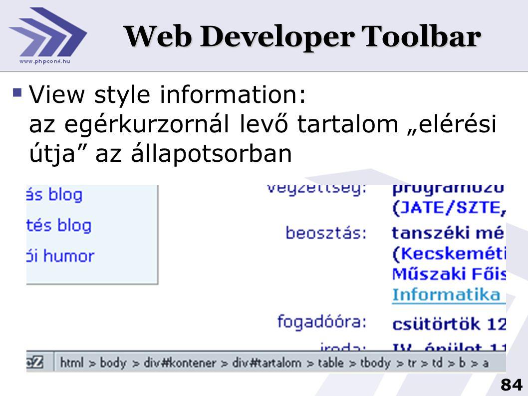 """84 Web Developer Toolbar  View style information: az egérkurzornál levő tartalom """"elérési útja"""" az állapotsorban"""