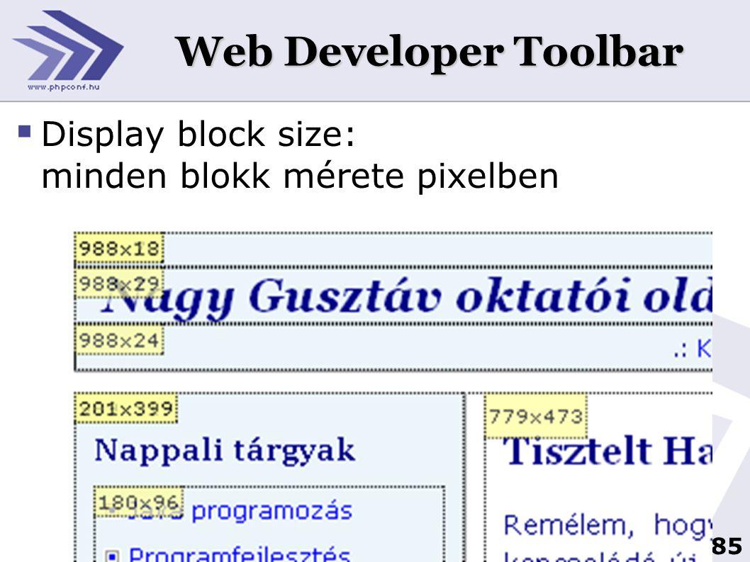 85 Web Developer Toolbar  Display block size: minden blokk mérete pixelben