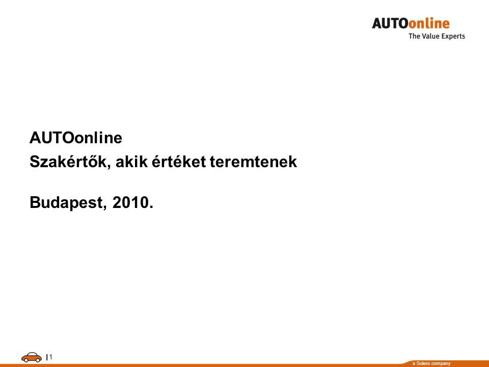 a Solera company Európában a legnagyobb roncsérték börzével rendelkező cég AUTOonline GmbH Informationssysteme •AUTOonline 1996 óta a piacon •Központ Neuss-ban található.