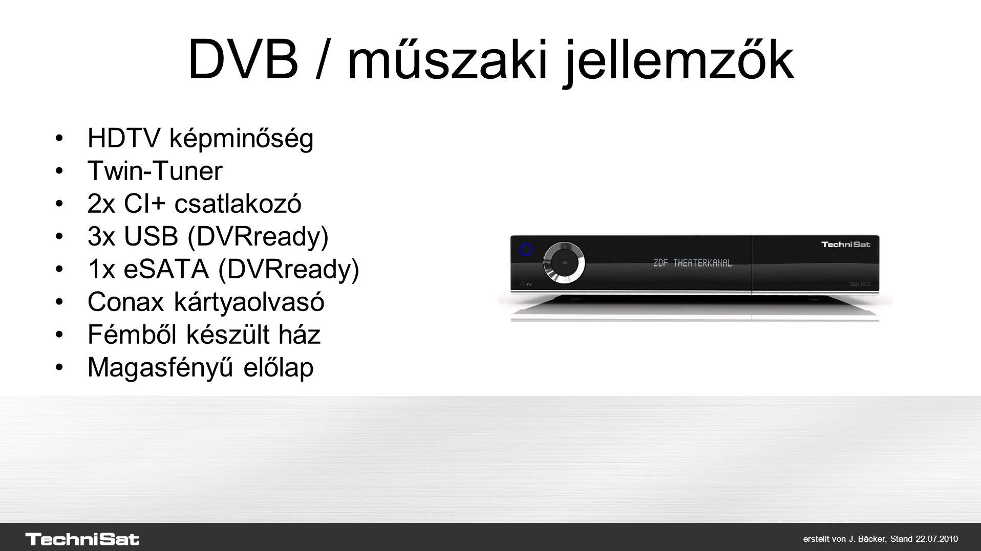erstellt von J. Bäcker, Stand 22.07.2010 Mi az újdonság? Az Internet és a DVB világának egyesítése