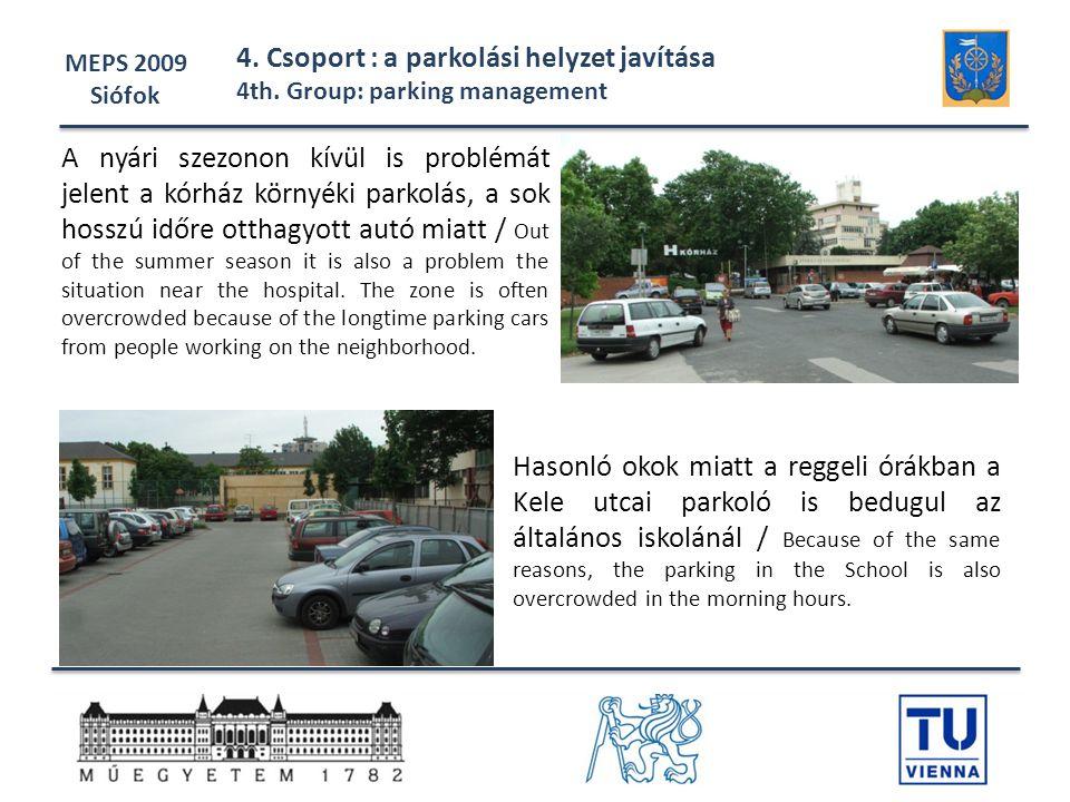MEPS 2009 Siófok 4. Csoport : a parkolási helyzet javítása 4th. Group: parking management A nyári szezonon kívül is problémát jelent a kórház környéki