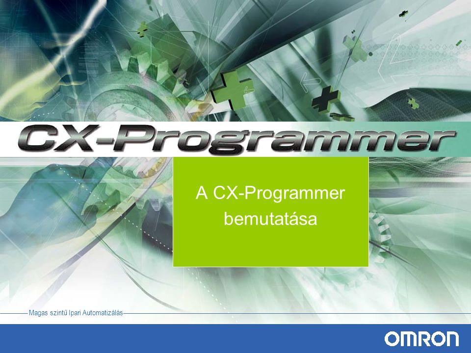 Magas szintű Ipari Automatizálás A CX-Programmer bemutatása