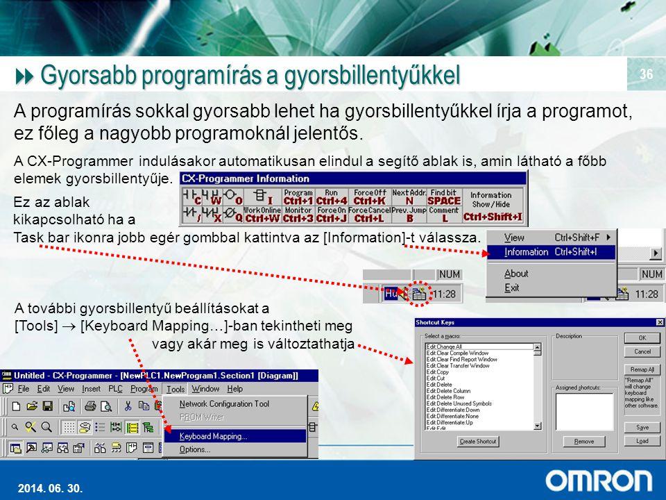 Magas szintű Ipari Automatizálás 2014. 06. 30. 36  Gyorsabb programírás a gyorsbillentyűkkel A programírás sokkal gyorsabb lehet ha gyorsbillentyűkke