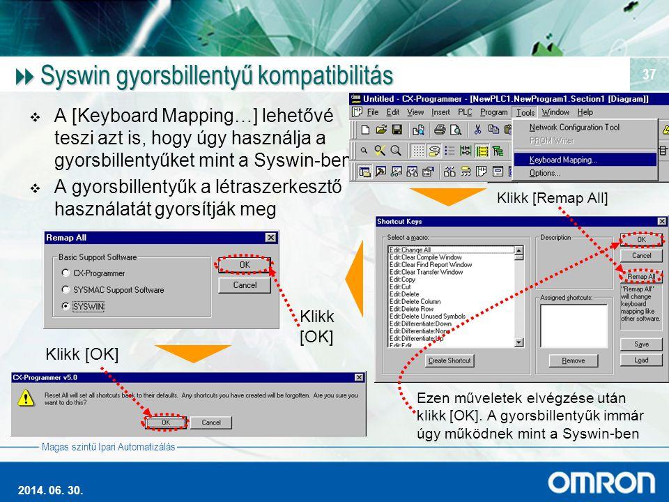 Magas szintű Ipari Automatizálás 2014. 06. 30. 37  Syswin gyorsbillentyű kompatibilitás  A [Keyboard Mapping…] lehetővé teszi azt is, hogy úgy haszn