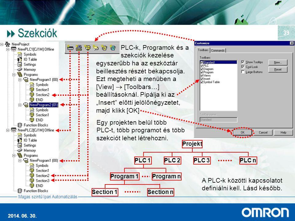 Magas szintű Ipari Automatizálás 2014. 06. 30. 39  Szekciók PLC-k, Programok és a szekciók kezelése egyszerűbb ha az eszköztár beillesztés részét bek