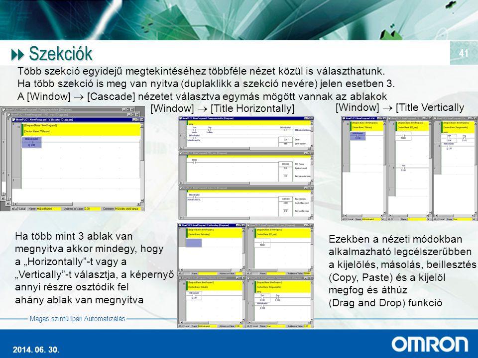 Magas szintű Ipari Automatizálás 2014. 06. 30. 41  Szekciók Több szekció egyidejű megtekintéséhez többféle nézet közül is választhatunk. Ha több szek