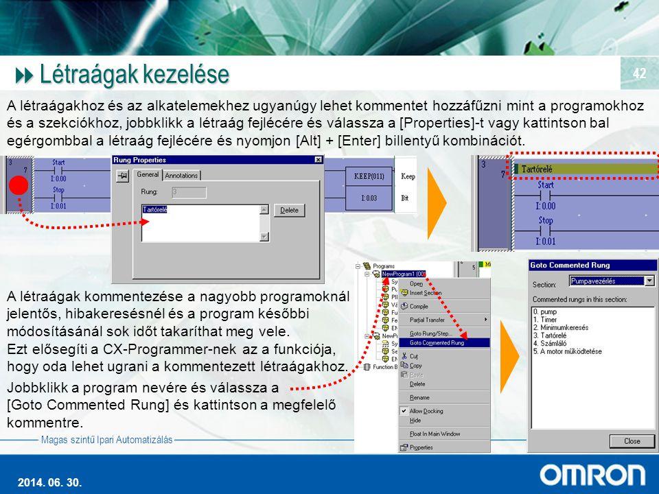 Magas szintű Ipari Automatizálás 2014. 06. 30. 42  Létraágak kezelése A létraágakhoz és az alkatelemekhez ugyanúgy lehet kommentet hozzáfűzni mint a