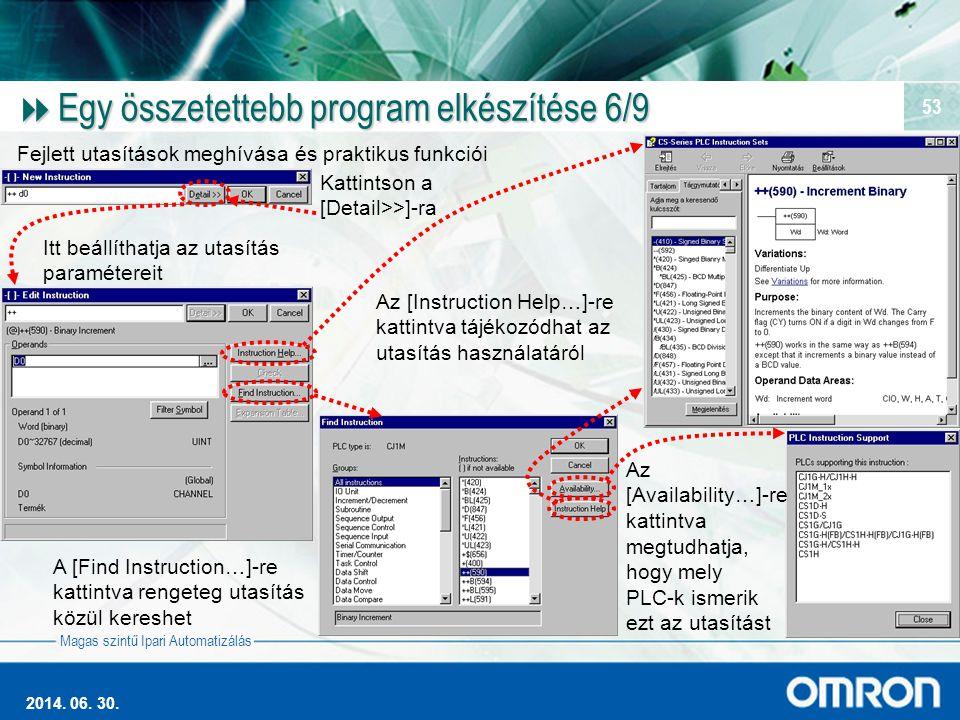Magas szintű Ipari Automatizálás 2014. 06. 30. 53  Egy összetettebb program elkészítése 6/9 Fejlett utasítások meghívása és praktikus funkciói Kattin