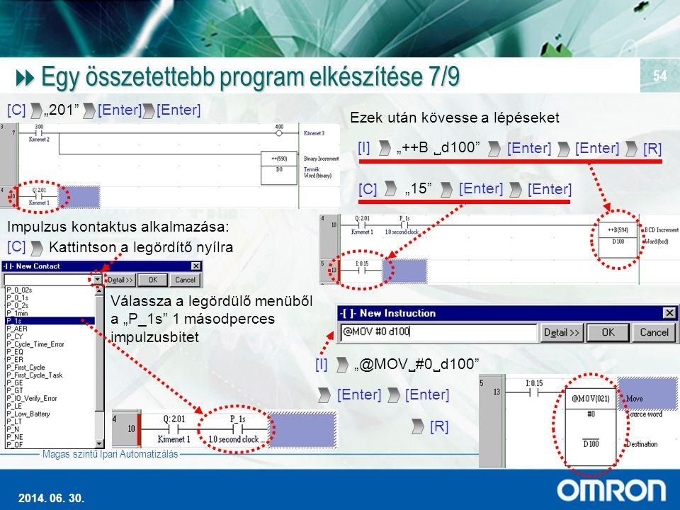 """Magas szintű Ipari Automatizálás 2014. 06. 30. 54  Egy összetettebb program elkészítése 7/9 [I] """"++B  d100"""" [Enter] Impulzus kontaktus alkalmazása:"""