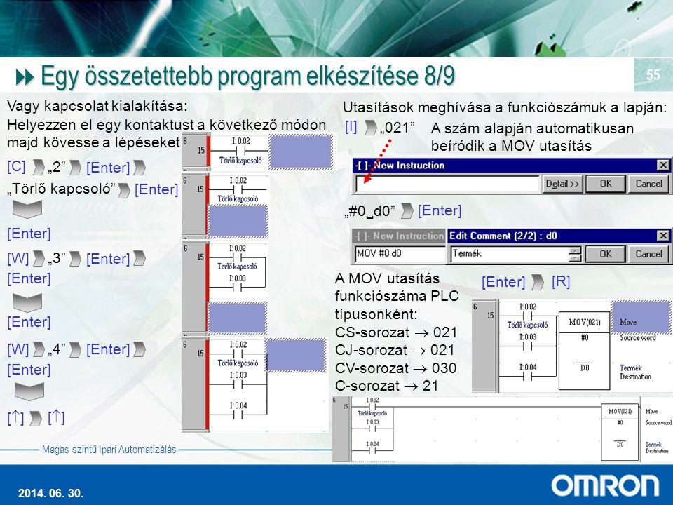 Magas szintű Ipari Automatizálás 2014. 06. 30. 55  Egy összetettebb program elkészítése 8/9 Helyezzen el egy kontaktust a következő módon majd kövess