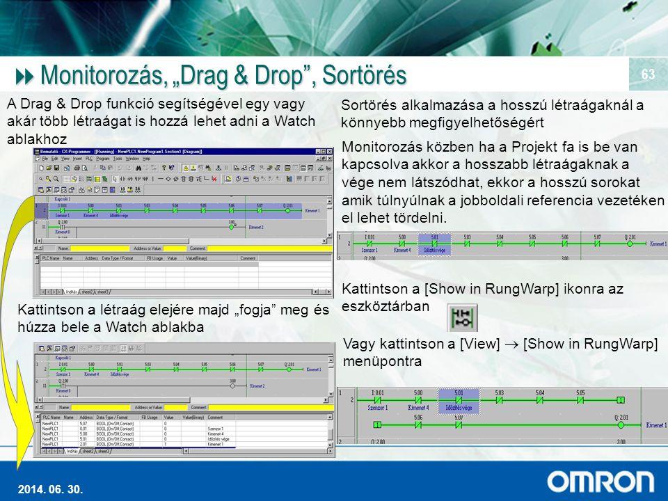 """Magas szintű Ipari Automatizálás 2014. 06. 30. 63  Monitorozás, """"Drag & Drop"""", Sortörés A Drag & Drop funkció segítségével egy vagy akár több létraág"""